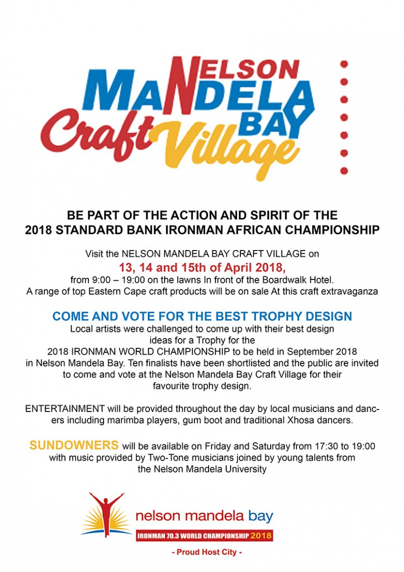 COME AND VISIT THE NELSON MANDELA CRAFT VILLAGE AND BE PART OF THE ACTION AND SPIRIT OF THE 2018 STANDARD BANK IRONMAN AFRICAN CHAMPIONSHIP